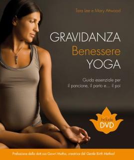 Gravidanza benessere yoga: libro, esercizi
