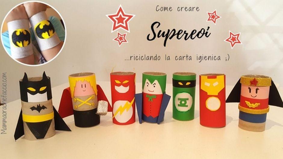 Come creare supereroi con i rotoli di carta igienica for Cose da creare in casa