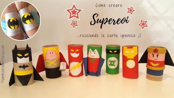 Come creare supereroi con i rotoli di carta igienica for Come creare i propri progetti di casa
